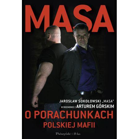"""Masa o porachunkach polskiej mafii. Jarosław Sokołowski """"Masa"""" w rozmowie z Arturem Górskim"""