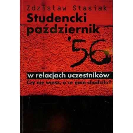 Studencki październik 56 w relacjach uczestników