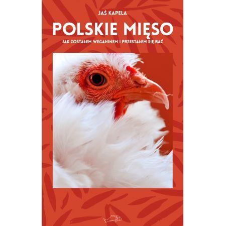 Polskie mięso, czyli jak zostałem weganinem