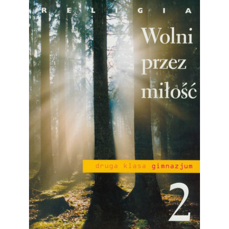 Religia 2 Wolni przez miłość Podręcznik