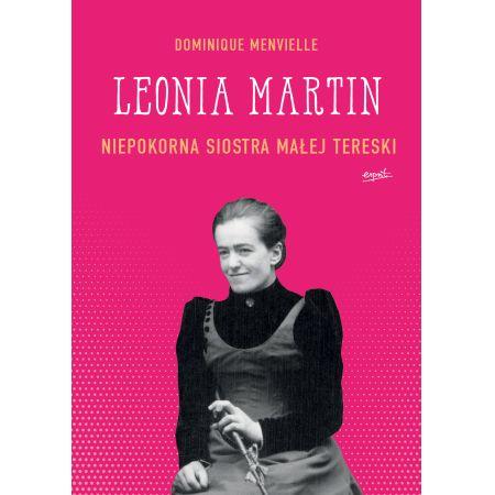 Leonia Martin. Niepokorna siostra Małej Tereski