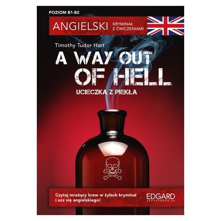 Angielski. Kryminał z ćwiczeniami. A Way Out of Hell