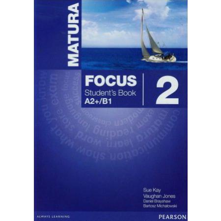 Matura Focus 2 Student`s Book. Podręcznik dla liceum i technikum. Poziom A2+/B1