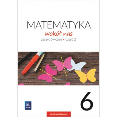 Matematyka Wokół nas SP 6/2 ćw. 2019 WSiP