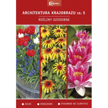 Architektura krajobrazu 5. Rośliny ozdobne: zielne