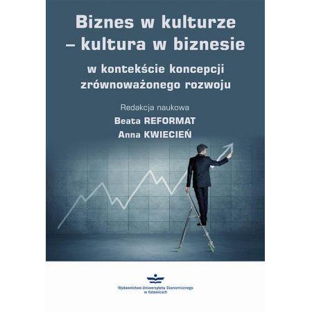 Biznes w kulturze - kultura w biznesie w kontekście koncepcji zrównoważonego rozwoju