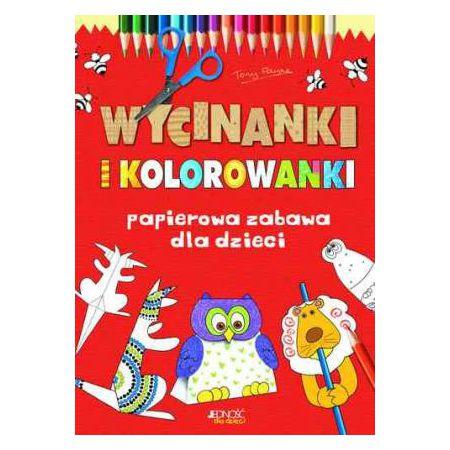 Wycinanki I Kolorowanki Papierowa Zabawa Dla Dzieci Tony Payene
