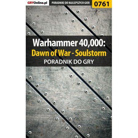 Warhammer 40,000: Dawn of War - Soulstorm - poradnik do gry