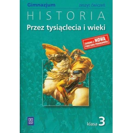 Przez tysiąclecia i wieki 3 Historia Zeszyt ćwiczeń