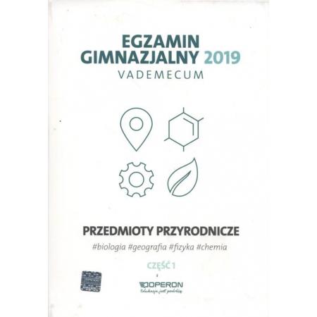 Egzamin gimnazjalny 2019 Vademecum Przedmioty przyrodnicze Część 1