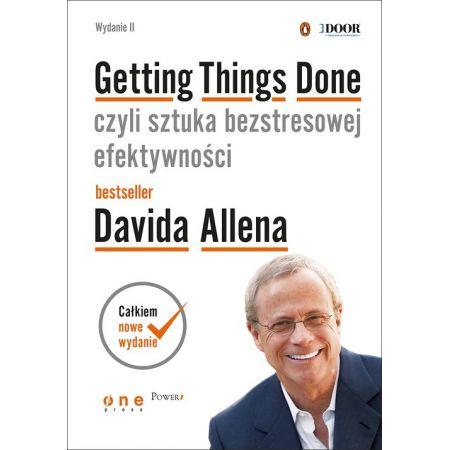 Getting things done czyli sztuka bezstresowej efektywności wyd. 2
