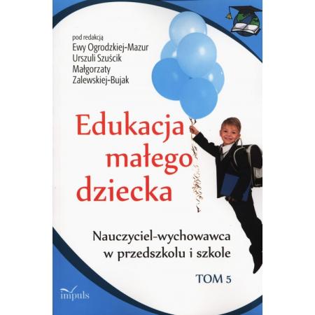 Edukacja małego dziecka T.5