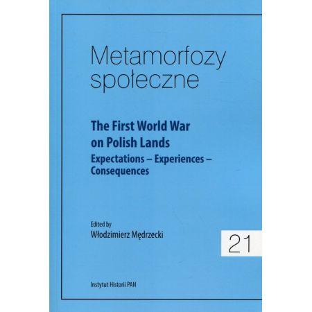 Metamorfozy społeczne 21 The First World War on Polish Lands
