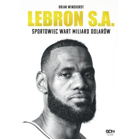LeBron S.A. Sportowiec wart miliard dolarów