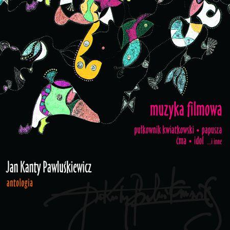 Jan Kanty Pawluśkiewicz Antologia Vol11 Muzyka Filmowa W