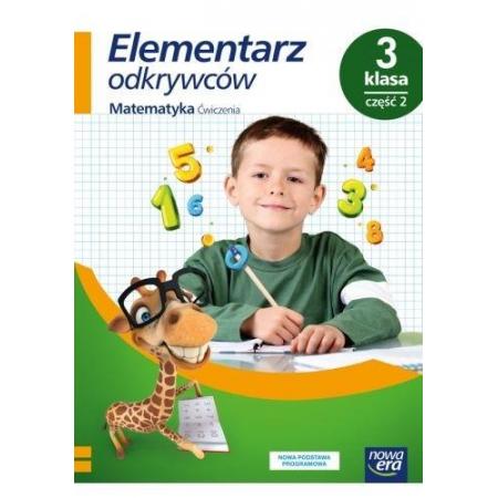 Elementarz odkrywców. Klasa 3. Część 2. Edukacja matematyczna. Ćwiczenia