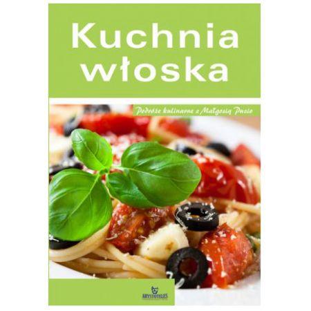 Kuchnia Wloska Malgorzata Puzio Ksiazka W Ksiegarni Taniaksiazka Pl