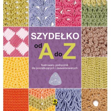 b5414d0f9208ad Szydełko od A do Z książka w księgarni TaniaKsiazka.pl