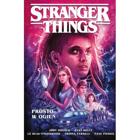 Stranger Things. Prosto w ogień