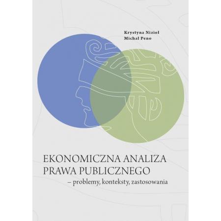 Ekonomiczna analiza prawa publicznego - problemy, konteksty, zastosowania