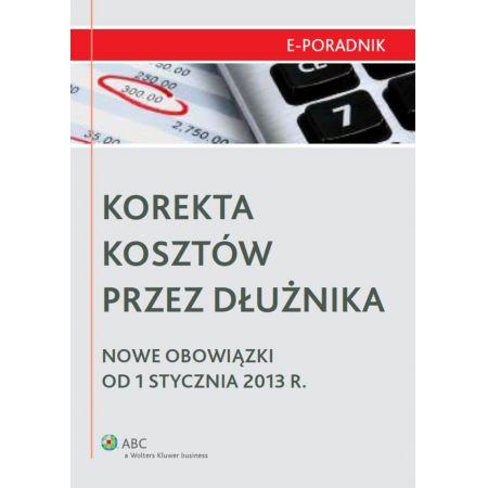 Korekta kosztów przez dłużnika - Nowe obowiązki od 1 stycznia 2013 r.