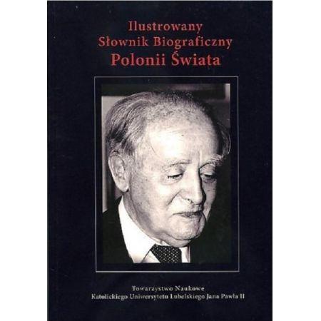 Ilustrowany Słownik Biograficzny Polonii Świata