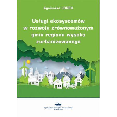 Usługi ekosystemów w rozwoju zrównoważonym gmin regionu wysoko zurbanizowanego