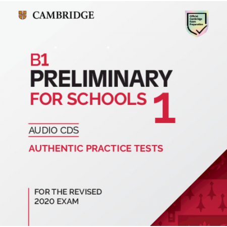B1 Preliminary for Schools 1 for the Revised 2020 Exam Audio CDs