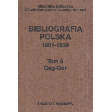 Bibliografia polska 1901-1939 Tom 9 Geg-Gor