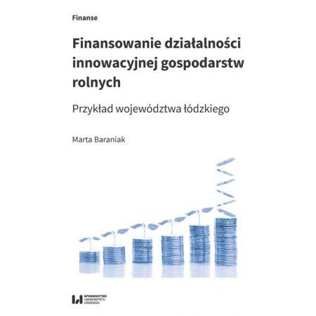 Finansowanie działalności innowacyjnej gospodarstw rolnych