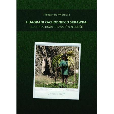 Huaorani zachodniego skrawka: kultura, tradycje, współczesność