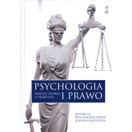 Psychologia i prawo. Między teorią a praktyką