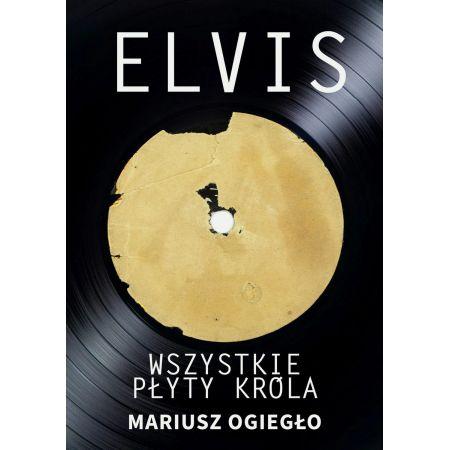 Elvis. Wszystkie płyty króla 1956-1966