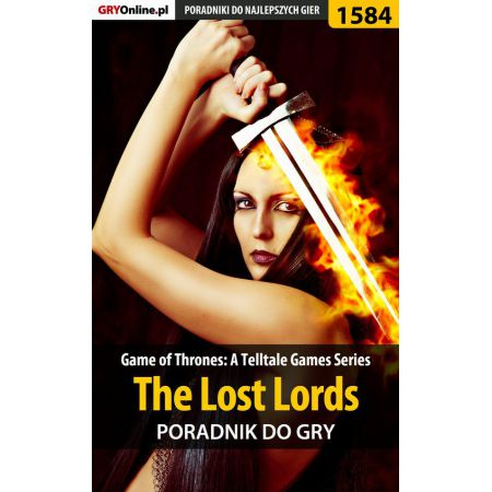 Game of Thrones - The Lost Lords - poradnik do gry
