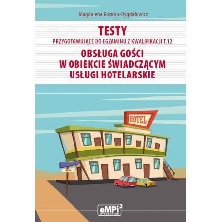Testy kwalifikacja T.12 Obsługa gości w obiekcie..