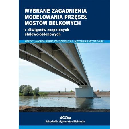 Wybrane zagadnienia modelowania przęseł mostów