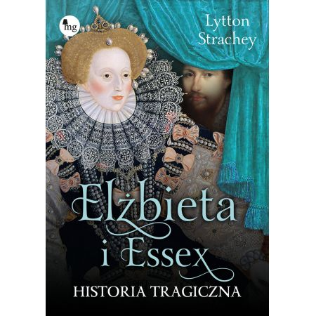 Elżbieta i Essex Historia tragiczna