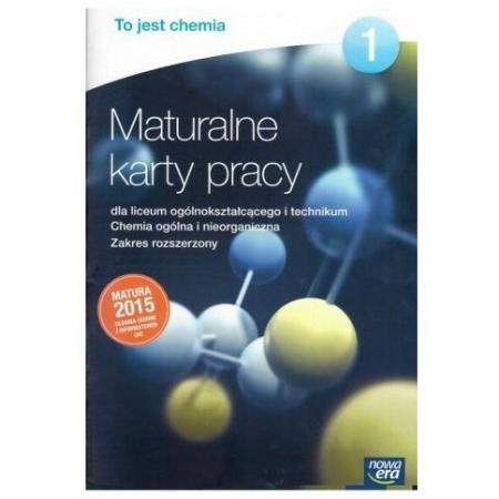 To jest chemia 1. Maturalne karty pracy dla liceum ogólnokształcącego i technikum. Chemia ogólna i nieorganiczna. Zakres rozszerzony. Szkoły ponadgimnazjalne