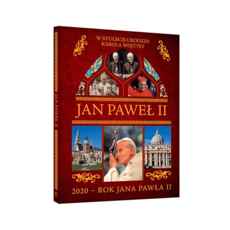 Jan Paweł II. W stulecie urodzin Karola Wojtyły. 2020 - rok Jana Pawła II