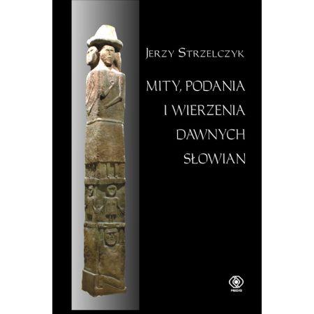 Mity, podania i wierzenia dawnych Słowian