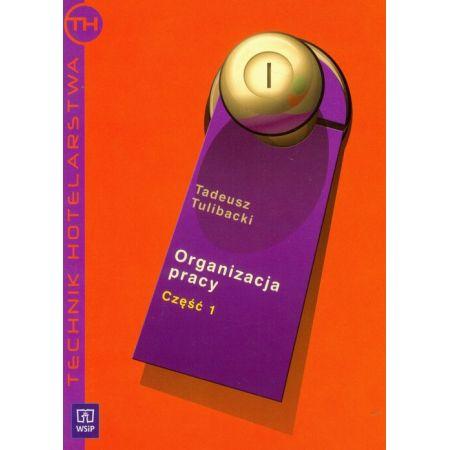 Organizacja pracy w hotelarstwie. Technik hotelarstwa. Podręcznik cz.1