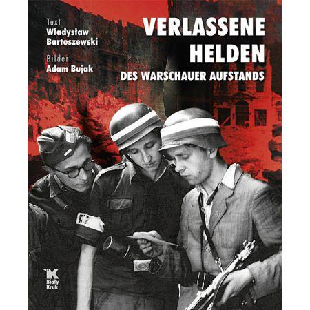 Verlassene Helden des Warschauer Aufstands