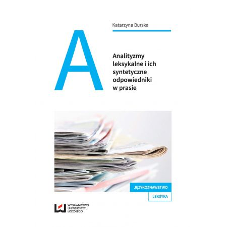 Analityzmy leksykalne i ich syntetyczne odpowiedniki w prasie