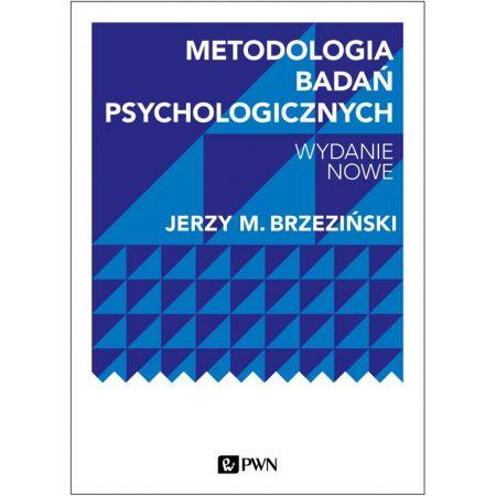 Metodologia badań psychologicznych. Wydanie nowe