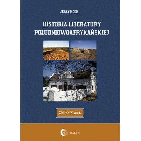 Historia literatury południowoafrykańskiej literatura afrikaans (XVII-XIX WIEK)