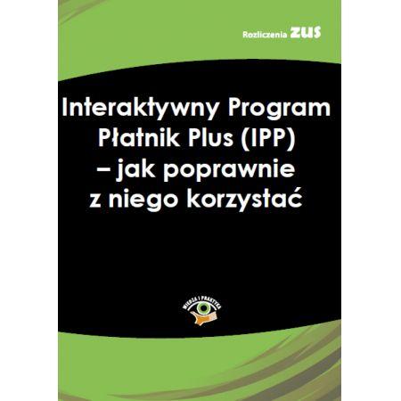 Interaktywny Program Płatnik Plus (IPP) - jak poprawnie z niego korzystać