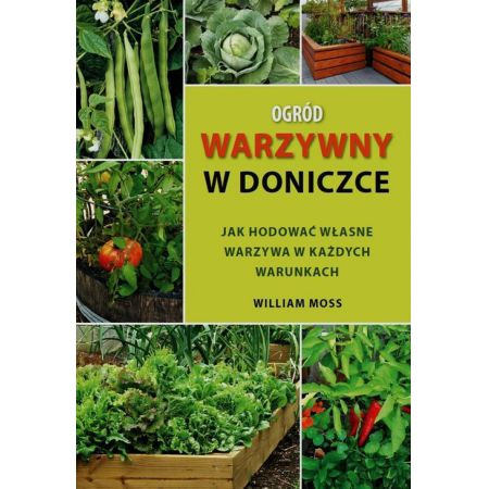 Ogród Warzywny W Doniczce Moss William Książka W Księgarni
