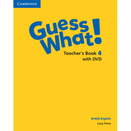 Guess What! 4 Teacher's Book with DVD