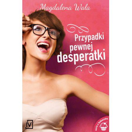 """Znalezione obrazy dla zapytania """"Przypadki pewnej desperatki"""" - Magdalena Wala"""