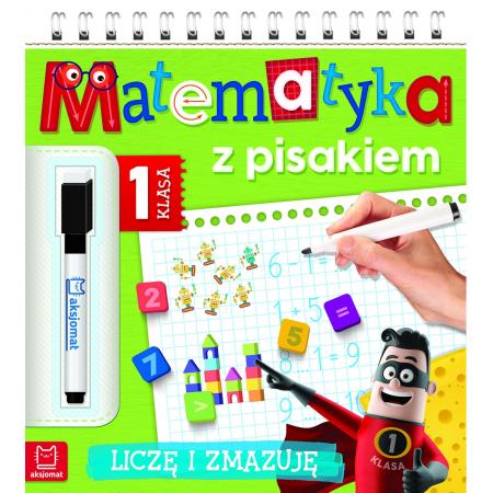 Matematyka z pisakiem. Klasa 1 Liczę i zmazuję